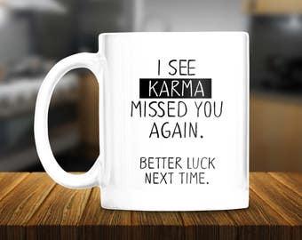 Karma Missed You Again Coffee Mug - Karma Bus - Bad Karma - Funny Coffee Mug - Funny Gift