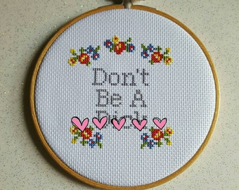 MATURE Cross Stitch Quote, Cross Stitch Decor, Completed Adult Cross Stitch, Don't Be A D*ck Quote