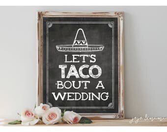 Instant 'Let's TACO 'bout a wedding' Printable Party Taco Theme Sign Chalkboard Printable Party Fiesta Mexican Decor Size Options