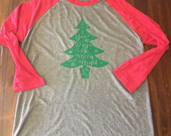 May your days be merry and bright raglan
