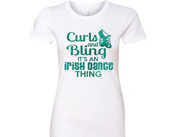 Curls And Bling IRISH DANCE THING Tee