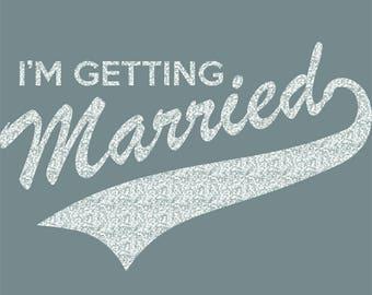 I'm Getting Married Iron On Decal