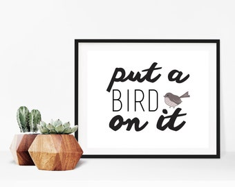 Portlandia TV Show Bird Quote Digital Print
