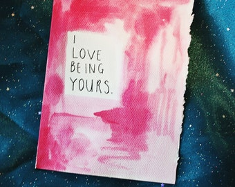 I Love Being Yours card