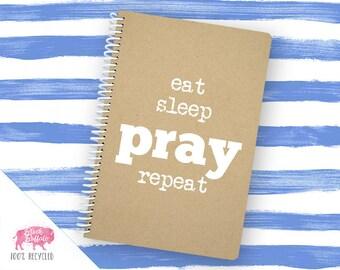Spiral Notebook | Spiral Journal Planner | Journal | 100% Recycled | Eat sleep pray repeat | BB016LG