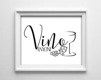 "INSTANT DOWNLOAD 8X10"" printable digital art file - Vino anyone - Black and white - For the wine lovers - Home/Bar wall decor Typography"