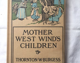 Mother West Wind's Children by Thornton Burgess;  1923 Tight Clean Copy