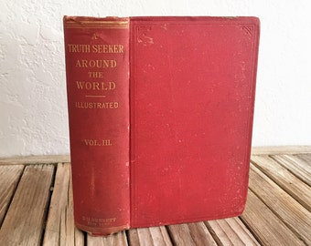 Vintage Book Titled A Truth Seeker Around The World