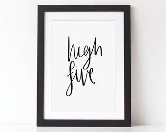 High Five Typography Print - Hand Lettered Print - Monochrome Print