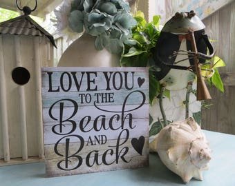 "Wood Beach Sign, ""Love You to the Beach and Back"", Beach House Decor, Beach Lover Gift, Spouse Gift, Anniversary Present"