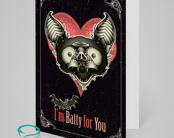 I'm batty for you - Alternative anniversary, valentine, love card. Bat gothic tattoo theme