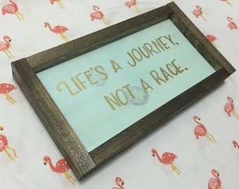 Life's a Journey, Not a Race Inspirational Handpainted Framed Wood Sign