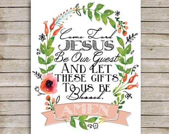 Come Lord Jesus be our guest and let these gifts to us be blessed, Prayer, Typography, Print, Floral Print 8X10