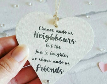 Chance made us neighbours wooden hanging heart gift