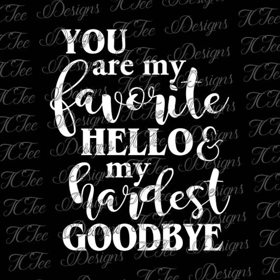 Download Favorite Qoute: My Favorite Hello And My Hardest Goodbye
