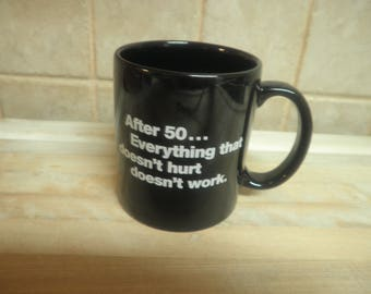 Vintage 1986 Trisar After 50 everything that dosent hurt dosent work made in Japan coffee mug
