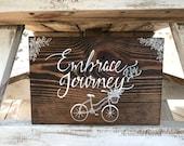 Embrace Lifes Journey Wood Sign