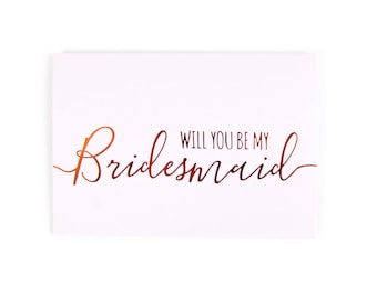 SALE - Will you be my Bridesmaid Card - Bridesmaid Proposal Card - Bridesmaid Card - Copper Foil