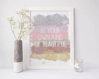 Be your own kind of beautiful print, beauty quote, beauty print, confidence quote, vanity print, vanity wall art, bathroom print