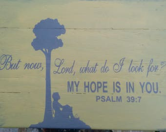 My hope is in you- Hope Wooden Sign