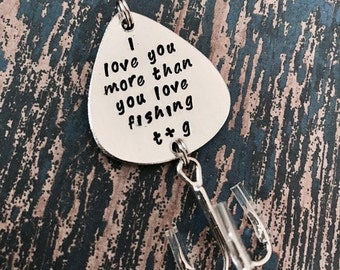 I love you more than you love fishing Lure Hand Stamped with Date - Engraved -  Love you most - Boyfriend gift - Engagement - Wedding