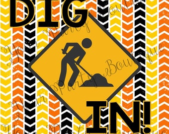 "Construction Themed Party Sign ""Dig In"" - Kids Birthday Party Sign - Little Boy Little Girl Birthday/Baby shower"