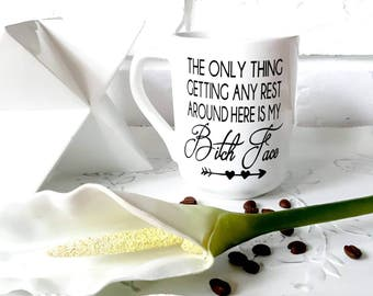 The only thing getting any rest around here is my bitch face coffee mug with quote, funny coffee mug, quote mug, birthday gift, coffee lover