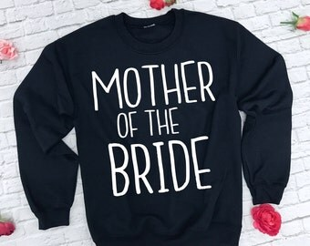 Mother of the Bride Sweatshirt. Mother of the Bride Shirt. Oversized Mother of the Bride Sweatshirt. Mother of the Groom Sweatshirt.