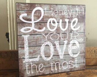 Honey I Love Your Love The Most, Wedding Gift, Anniversary Gift, Gift For Her, Couples Gift, Valentine's Day