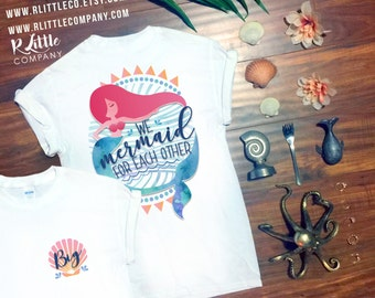 We Mermaid for Each Other - Unisex Tees, Tanks, and Long Sleeves - Big and Little Shirts + Extended Family - Front & Back