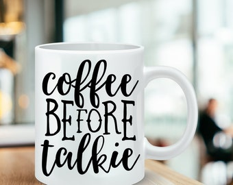 Coffee Before Talkie Coffee Mug - Funny Coffee Cup