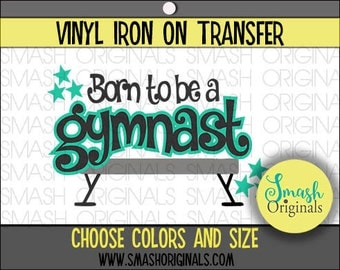 Born to be a Gymnast Vinyl Iron On Transfer, Gymnastics Iron on Decal for Shirt