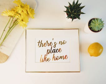 There's no place like home Gold Foil Print    |   gallery wall print, apartment decor, gold foil prints, home decor, modern prints, wall art