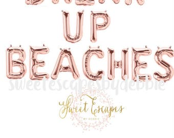 drink up beaches rose gold letter partyrose gold