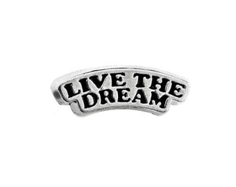 LIVE THE DREAM Floating Charms