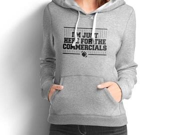 Just Here for the Commercials Football Women's Hoodie