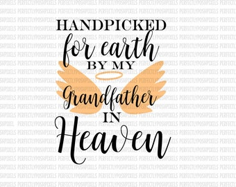 Hand Picked for Earth By Grandfather in Heaven SVG Heat Transfer Silhouette Studio Designer Edition Cricut Expression Design Space Printable