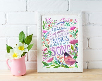 "Words of Wisdom, Printable Quote - Maya Angelou Quote Print, ""A Bird Doesn't Sing Because It Has An Answer, It Sings Because It Has A Song"""
