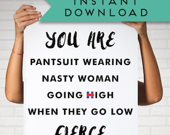 Fierce Woman Printable, Pantsuit Nation, Women's March, Nasty Woman, You Are Fierce, Hillary Clinton, Powerful, Strong | Instant Download