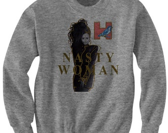 Nasty Woman Sweater Hillary Clinton Shirt Presidential Election 2016 #NastyWoman Campaign Shirts Mens Womens Tees Plus Size Clothing