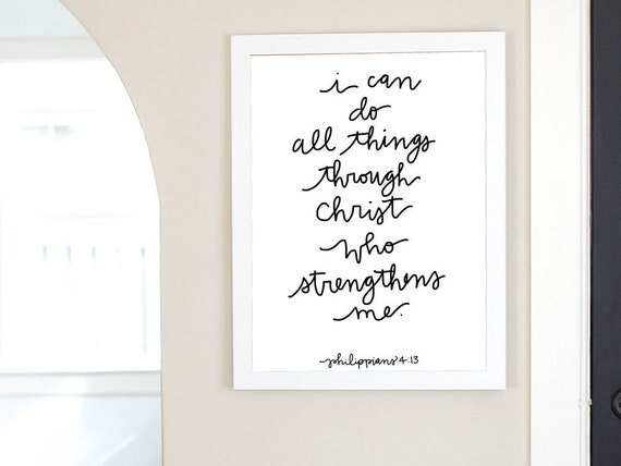 Philippians 4:13 I Can Do All Things Through Christ Who Strengthens Me Digital Download Bible Verse Printable Encouragement Quote Print