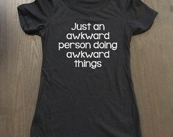 Funny Awkward Shirt - Funny Nerd Shirt - Awkward - Nerdy Shirt - Nerdy Gift - Nerd Shirt - Nerd Gift