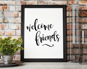 Welcome Friends Art Print / Instant Download / Welcome Sign / Home Decor / Minimalist Art / Wall Art Print / Printable