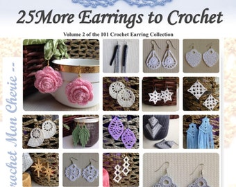 25 MORE Crochet Earrings: Volume 2 of the 101 Crochet Earring Collection - Instant download - Crochet PATTERN (pdf file)