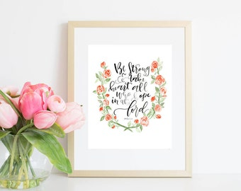 INSTANT DOWNLOAD/Be Strong and Take Heart All Who Hope In The Lord/Encouragement/Motherhood/Mothers Day/Printable Print/4x6/5x7/8x10/