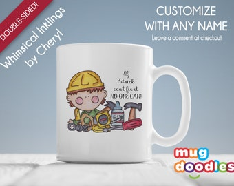 Personalized Fix It Coffee Mug, If XXXX Can't Fix It No One Can, Whimsical Coffee Mug, MDS421