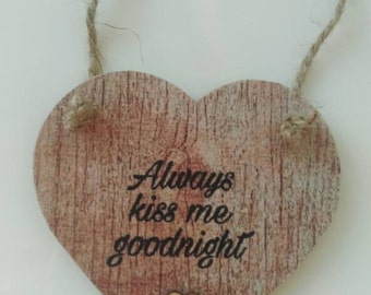 Always kiss me goodnight, wooden hanging heart, hanging heart plaque, Valentine's gift, love keepsake, love gift, wood effect heart, heart