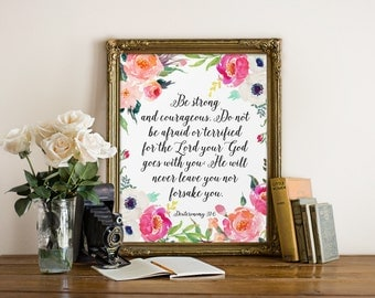 Printable Bible Verse, Be strong and courageous, Deuteronomy 31:6, Scripture Printable, Christian Art, Scripture Art, Watercolor Floral Art