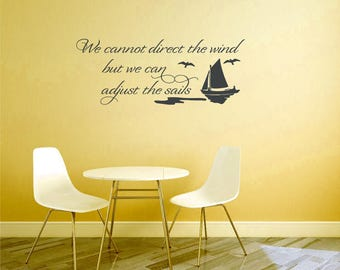 We Cannot Direct The Wind But We Can Adjust The Sails Vinyl Wall Decal Quote Vinyl Wall Decal Decor