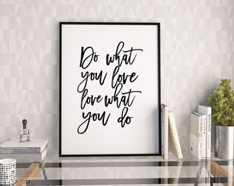 PRINTABLE Art,Do What You Love Love What You Do,Inspirational Quote,Motivational Print,Typography Print,Typography Wall Art,Quote Prints